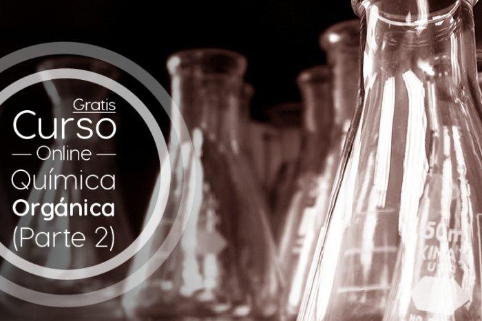 """Curso Gratis Online """"La Química Orgánica - Un mundo a tu alcance (Parte 2)"""" Universidad Autónoma de Madrid España"""